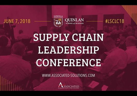 Associated To Host Loyola's 5th Annual Supply Chain Leadership Conference